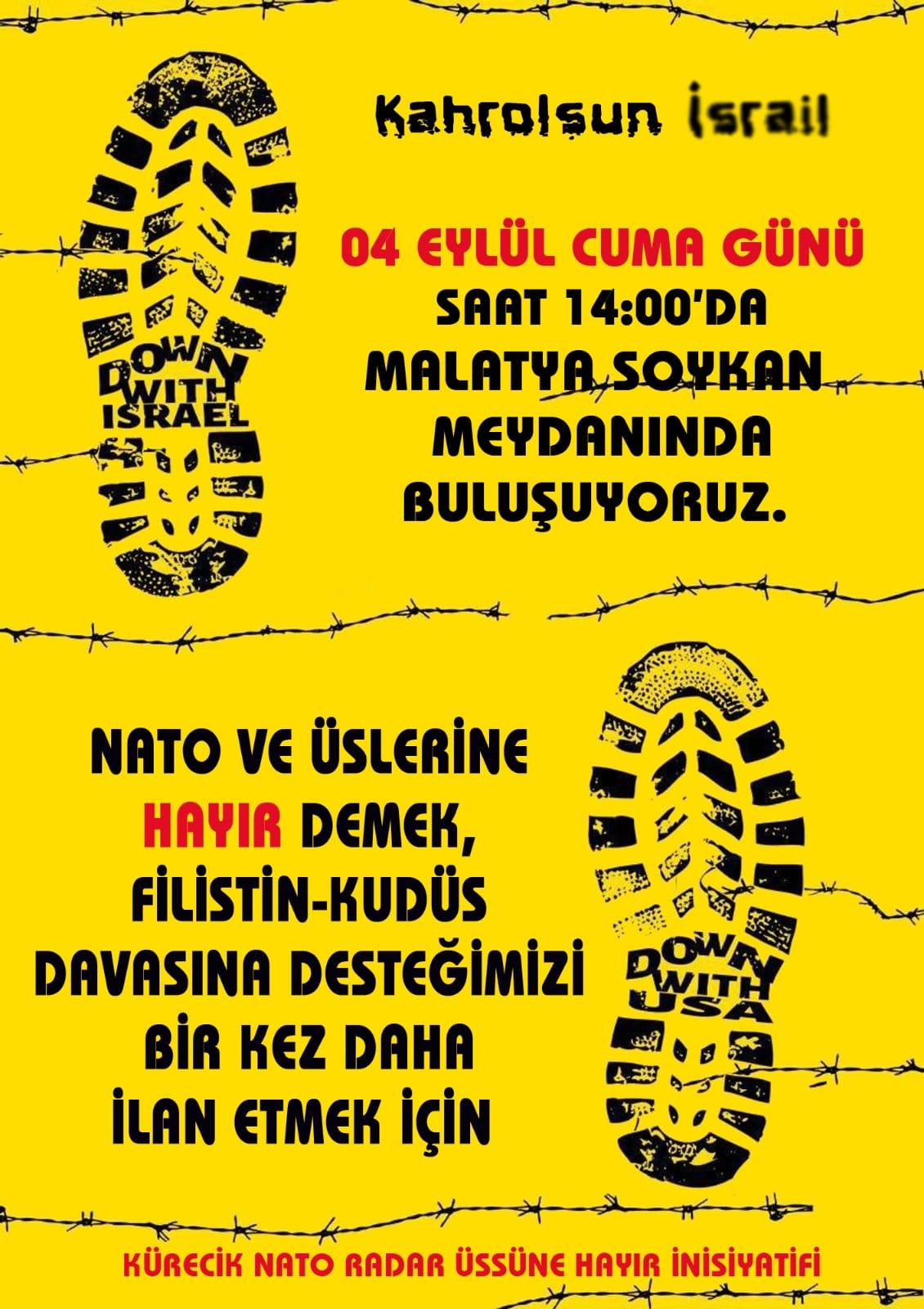 4 Eylül'de Nato'ya ve Üslerine Hayır Demek ve Filistin-Kudüs Davasına Desteğimizi İlan Etmek Üzere Malatya'da Buluşuyoruz (DAVET)