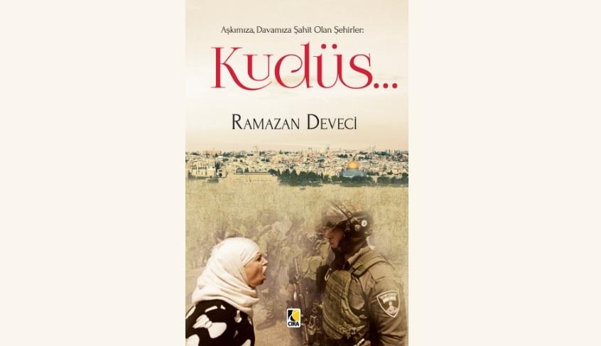 Aşkımıza Davamıza Şahit Olan Şehirler: Kudüs - Ramazan Deveci (Kitap Tanıtımı)