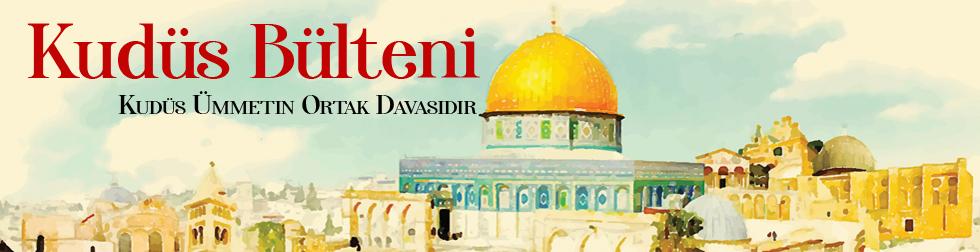 Kudüs Bülteni, yeni yüzüyle..